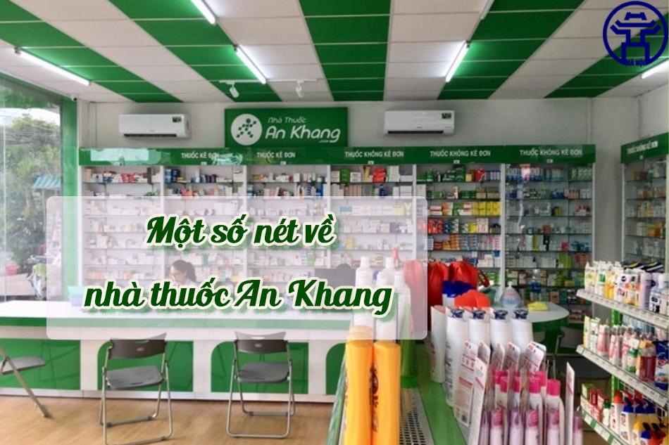 Nhà thuốc An Khang là một trong những nhà thuốc uy tín hàng đầu về bán lẻ dược phẩm